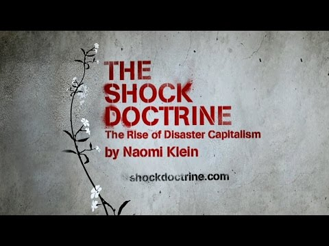 The Shock Doctrine [2009] Documentary by Naomi Klein