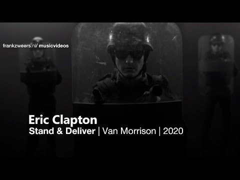 Eric Clapton - Stand & Deliver (Van Morrison protest song 2020)