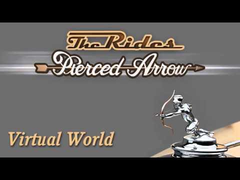 The Rides (Stills, Shepherd, Goldberg) - Virtual World (Pierced Arrow)