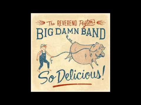 The Reverend Peyton's Big Damn Band - Dirt