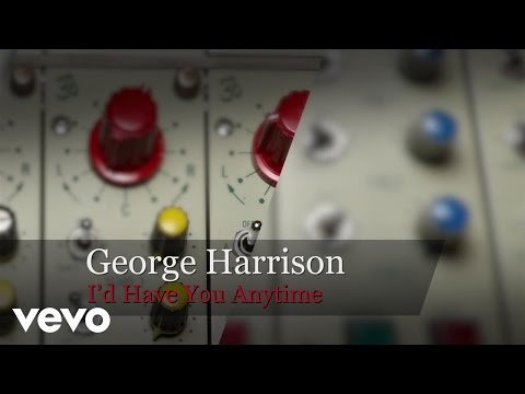 George Harrison - I'd Have You Anytime