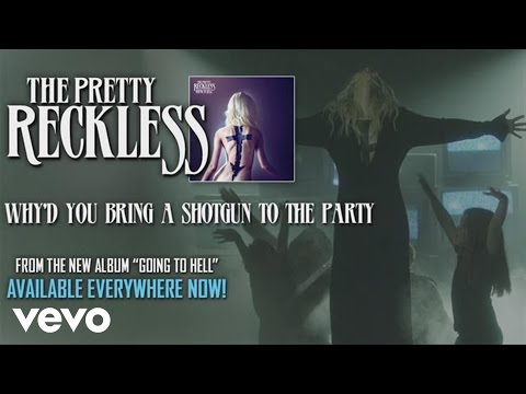 The Pretty Reckless - Why'd You Bring a Shotgun to the Party (Official Audio)
