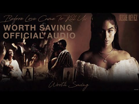 Jessie Reyez – WORTH SAVING (Audio)