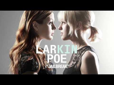 Larkin Poe - Jailbreak (Audio Only)