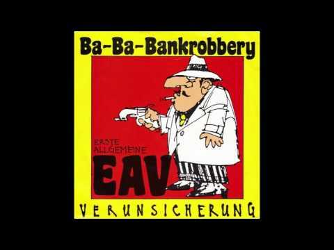 """Erste Allgemeine Verunsicherung – """"Ba-Ba Bankrobbery"""" (UK Columbia) 1986"""