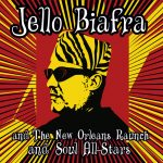 Jello Biafra & The New Orleans Raunch and Soul All-Stars: A Walk On Jindal's Splinters