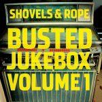 Shovels & Rope: Busted Jukebox Vol. 1