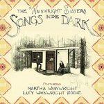 The Wainwright Sisters: Songs in the Dark
