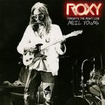 Neil Young –   Roxy-Tonight's the Night, Live