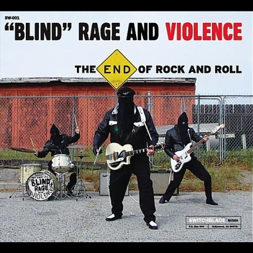"""""""Blind"""" Rage and Violence - The End of Rrock'n'Roll (2012)"""