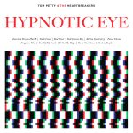 Tom Petty & The Heartbreakers – Hypnotic Eye