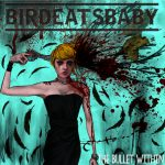 Birdeatsbaby – The Bullet Within